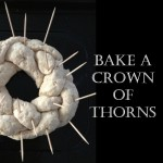 Faith and Fabric - Bake a Crown of Thorns for Lent