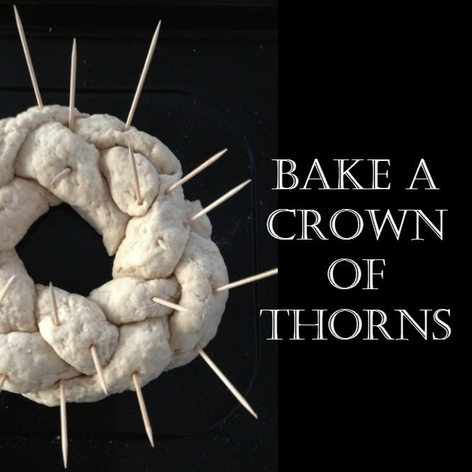 ACTIVITY: Bake a Crown of Thorns for the First Sunday of Lent