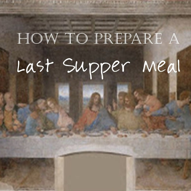 ACTIVITY: Prepare a Last Supper Meal with Recipes
