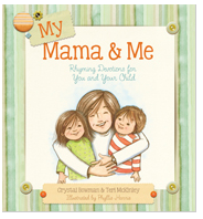 Book Club (and GIVEAWAY!): My Mama and Me by Crystal Bowman and Teri McKinley