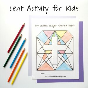 ACTIVITY: Lenten Prayer Stained Glass (Lent Activity for Kids)