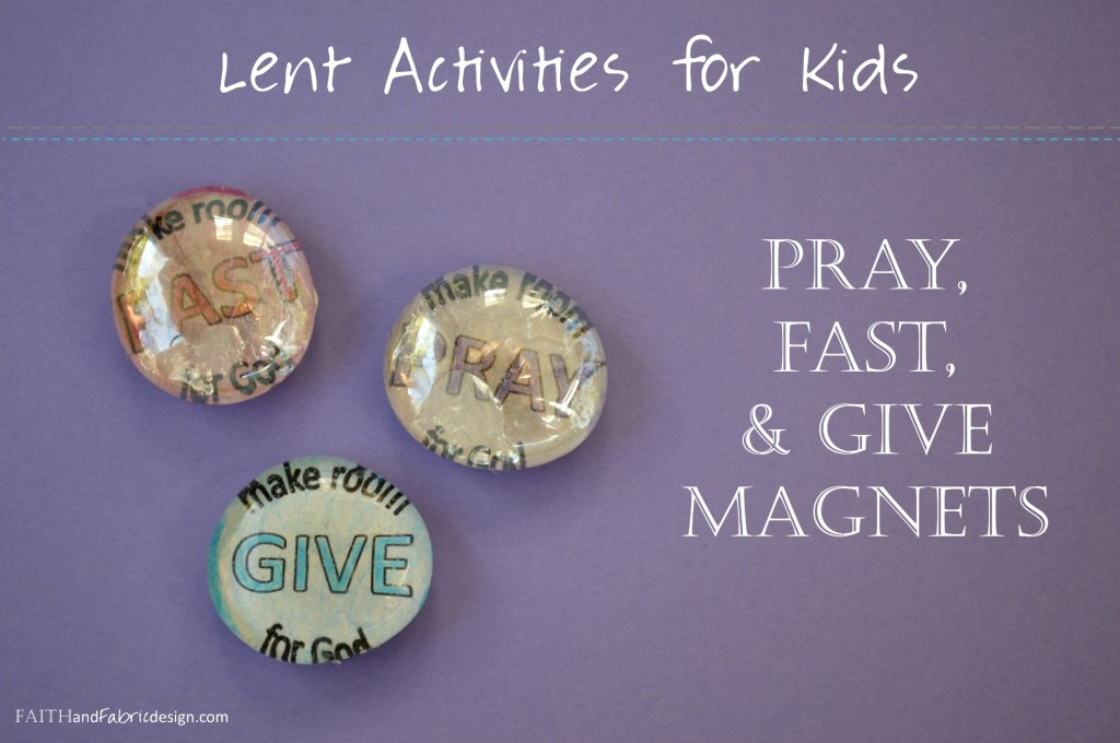 Faith and Fabric - Lent Pray Fast Give Magnets Activity for Kids