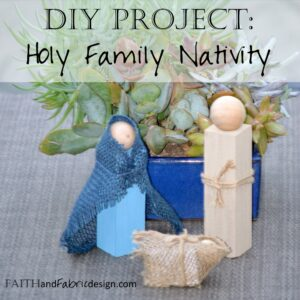 DIY Holy Family Nativity Craft Project for Family and Kids