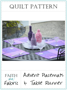 A Pattern from Faith and Fabric - Advent Placemats and Table Runner Quilt Pattern