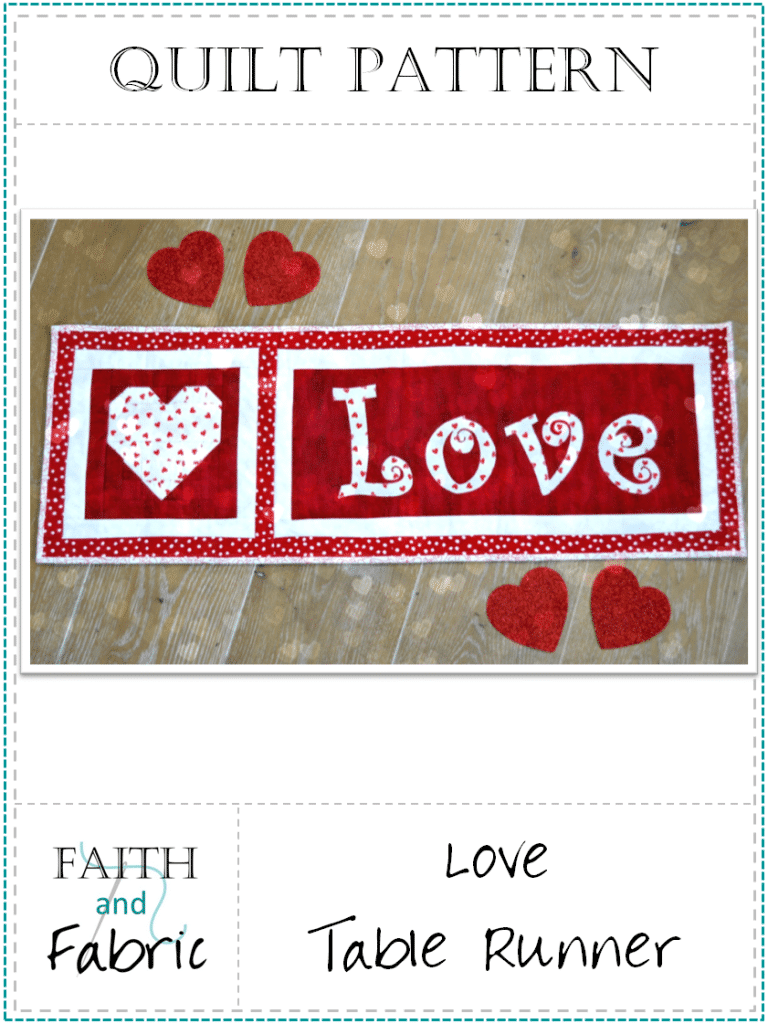 Faith and Fabric - Saint Valentines Day Quilt Pattern Love Table Runner Pattern