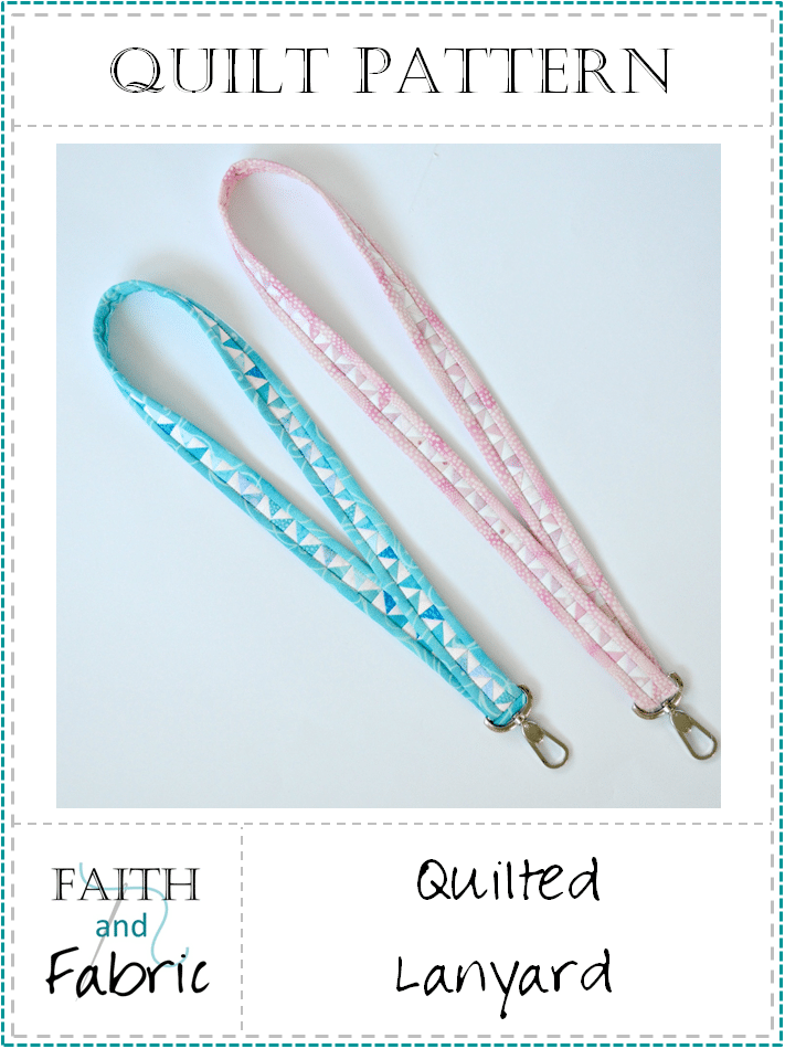 Faitih and Fabric - Quilted Lanyard Pattern