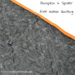 Halloween Free Motion Quilting Spider Webs and Pumpkins