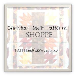 Faith and Fabric - Christian Quilt Pattern Shoppe