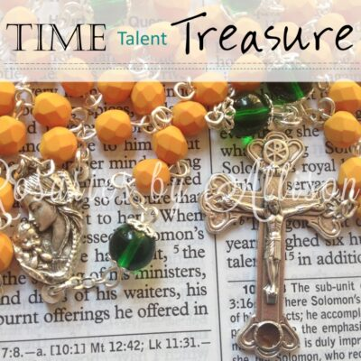 Time, Talent, Treasure: Rosaries by Allison Kinyon