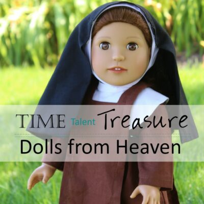 Time, Talent, Treasure: Dolls from Heaven