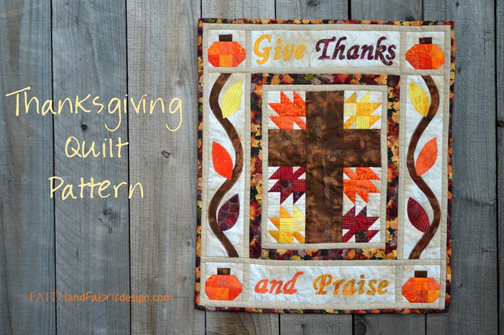 Faith and Fabric - Give Thanks and Praise Christian Catholic Thanksgiving Quilt Pattern