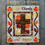 Faith and Fabric - Give Thanks and Praise Christian Thanksgiving Quilt Pattern 3