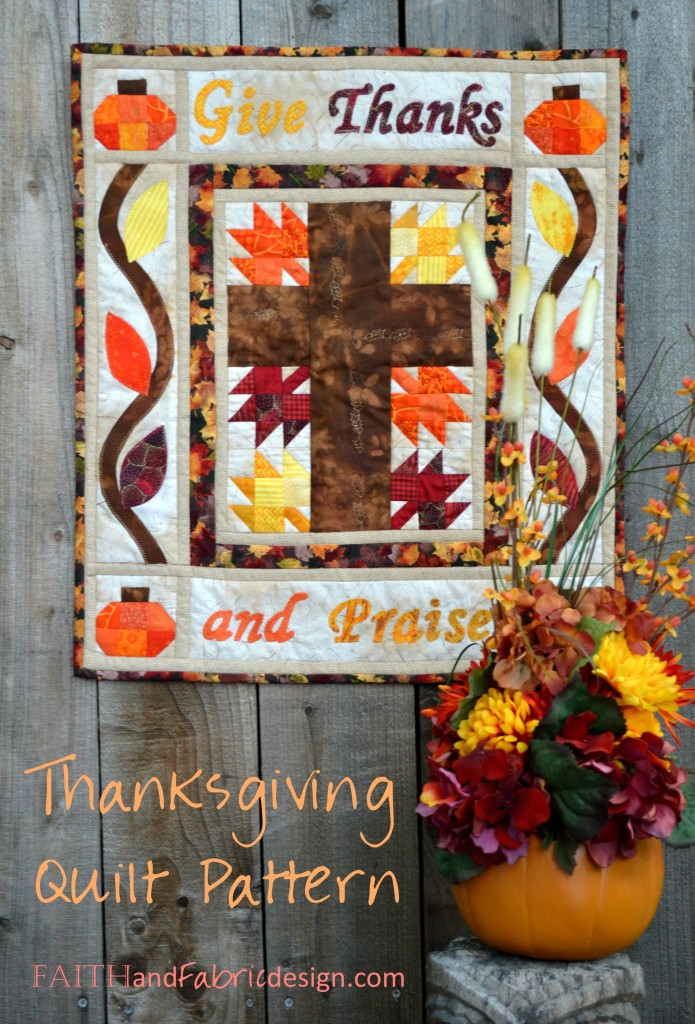 Faith and Fabric - Give Thanks and Praise Christian Thanksgiving Quilt Pattern