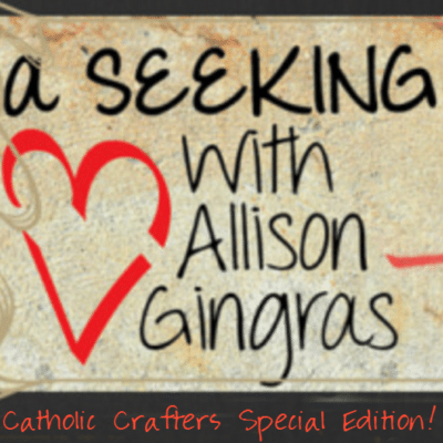 Radio Appearance: A Seeking Heart Radio Show for Catholic Crafters