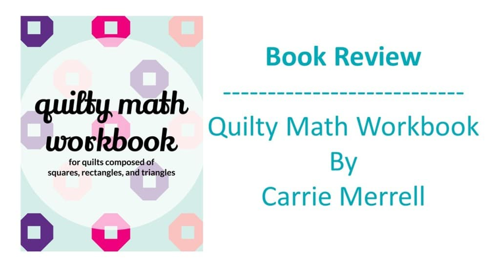 Review: Quilty Math Workbook by Carrie Merrell – Faith and Fabric