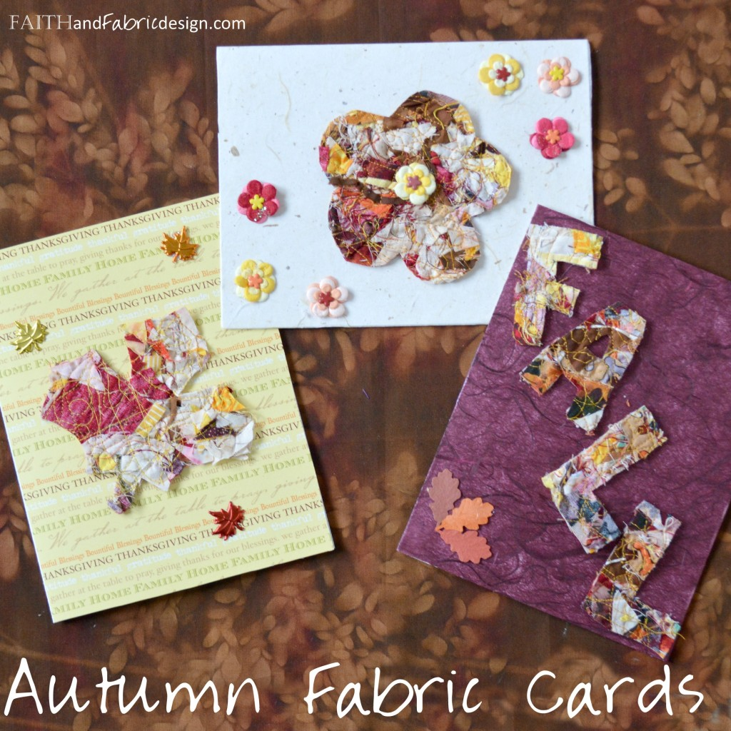 Faith and Fabric - Upcycled Fabric Cards Tutorial Autumn