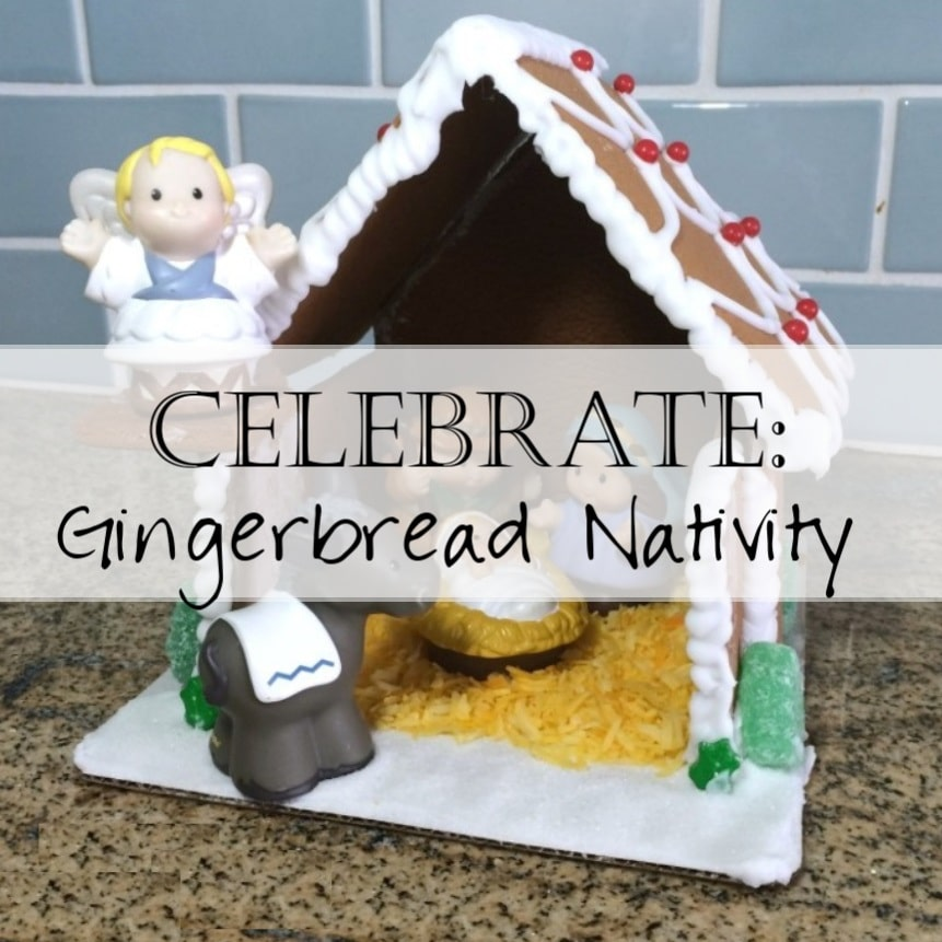 N is for Gingerbread Nativity: Homeschooling through the Holidays