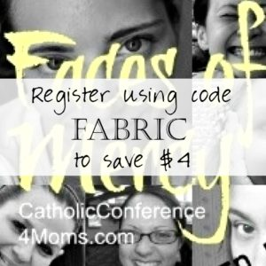 Faith and Fabric - Faces of Mercy Catholic Conference for Women 4