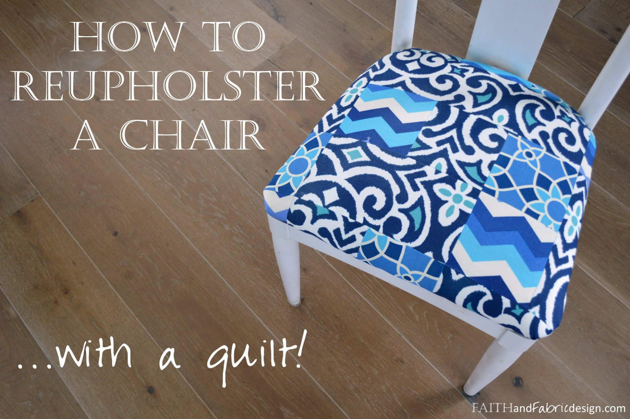 Faith And Fabric   How To Reupholster A Chair With A Quilt 1