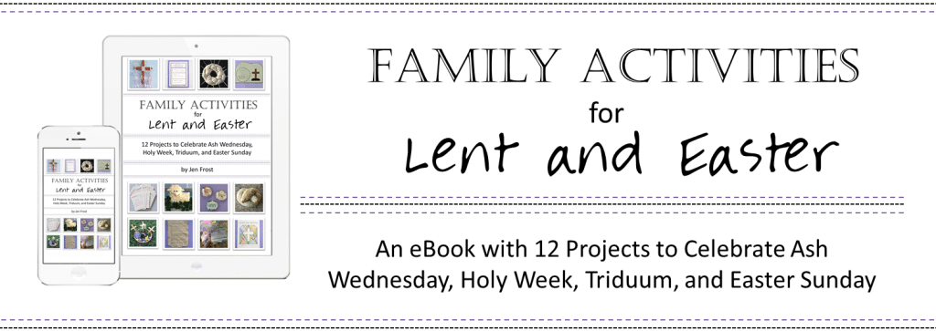 Faith and Fabric - Kids Activities for Lent through Easter. Over 41 pages of ideas and projects, with opening activities and follow-up discussions!