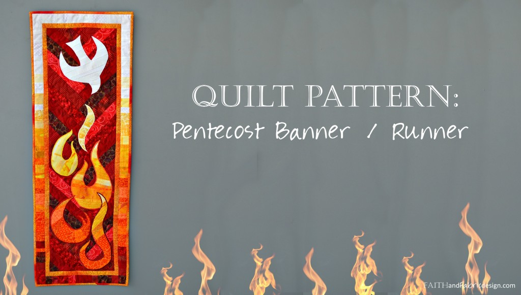 Faith and Fabric - Pentecost Quilt Pattern