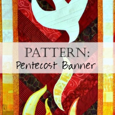 Pattern: Pentecost Quilt (Banner/Table Runner)