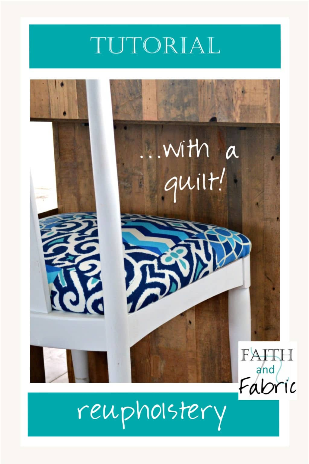 Love to quilt? Reupholster your chair with a quilt top for a unique and one of a kind design!