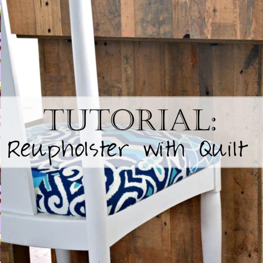 Tutorial: How to Reupholster a Chair – with a Patchwork Quilt!