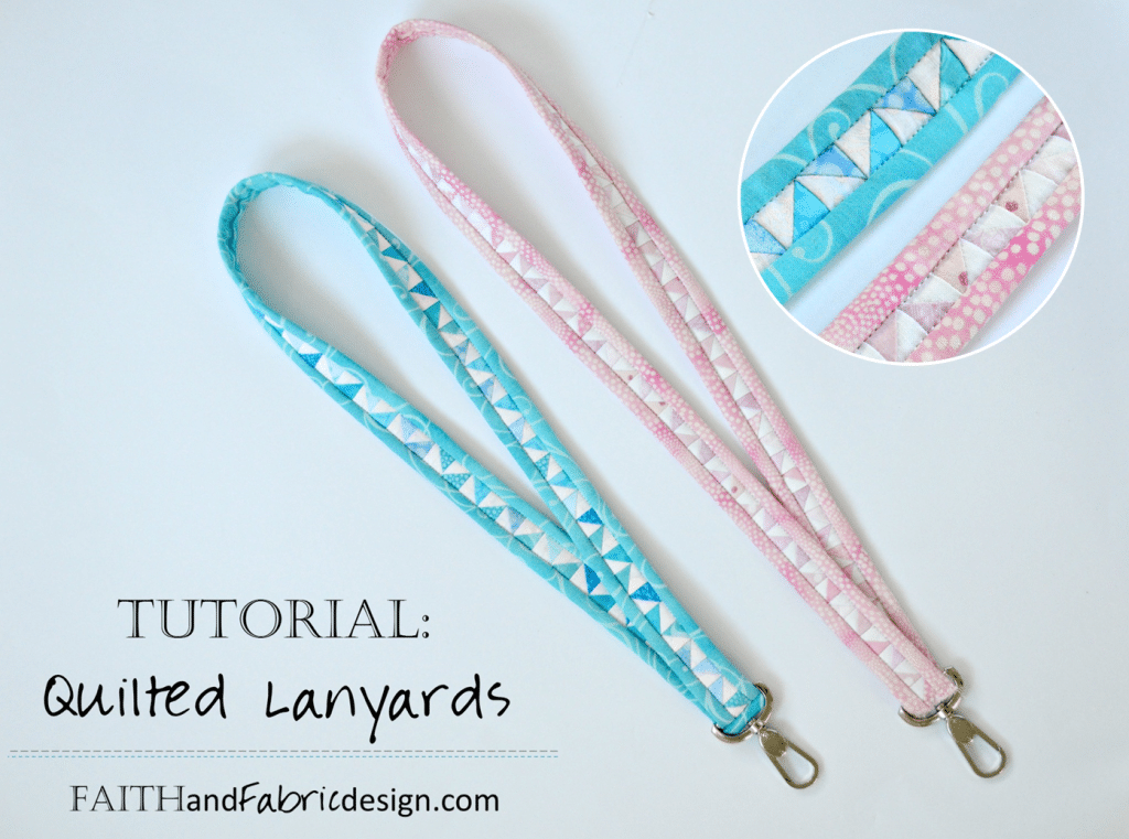 Faith and Fabric - Quilted Lanyard Tutorial. Easy enough to make in just two hours!