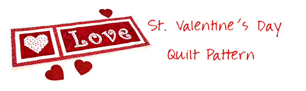 Faith and Fabric - Saint Valentine's Day Quilt Pattern for a simple table runner that you can make in just a day!