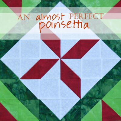 Christmas in July Bundle Sale: Pattern Sneak Peek! Poinsettia Quilt