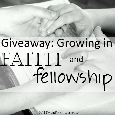 Giveaway: Growing in Faith *and* Fellowship