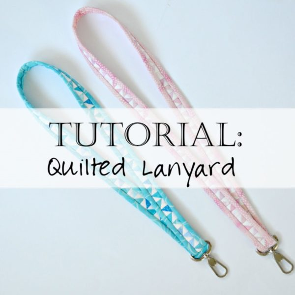 Tutorial: How to Sew a Lanyard (Quilted Lanyard Pattern)