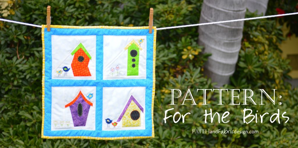 Quilt Pattern Bird House For the Birds 1