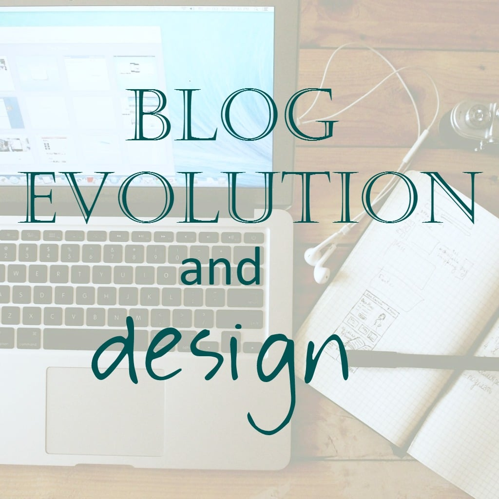 Blog Evolution and Design