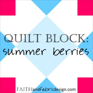 Quilt Block: Summer Berries - Free Quilt Block Pattern
