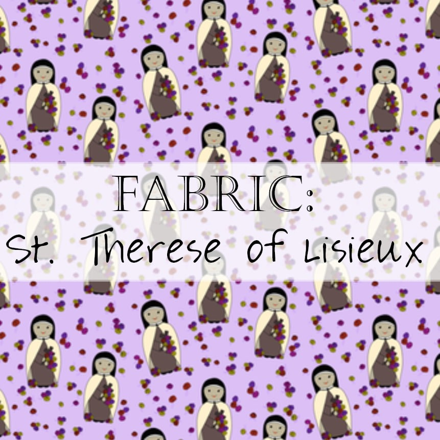 Fabric: St. Therese of Lisieux