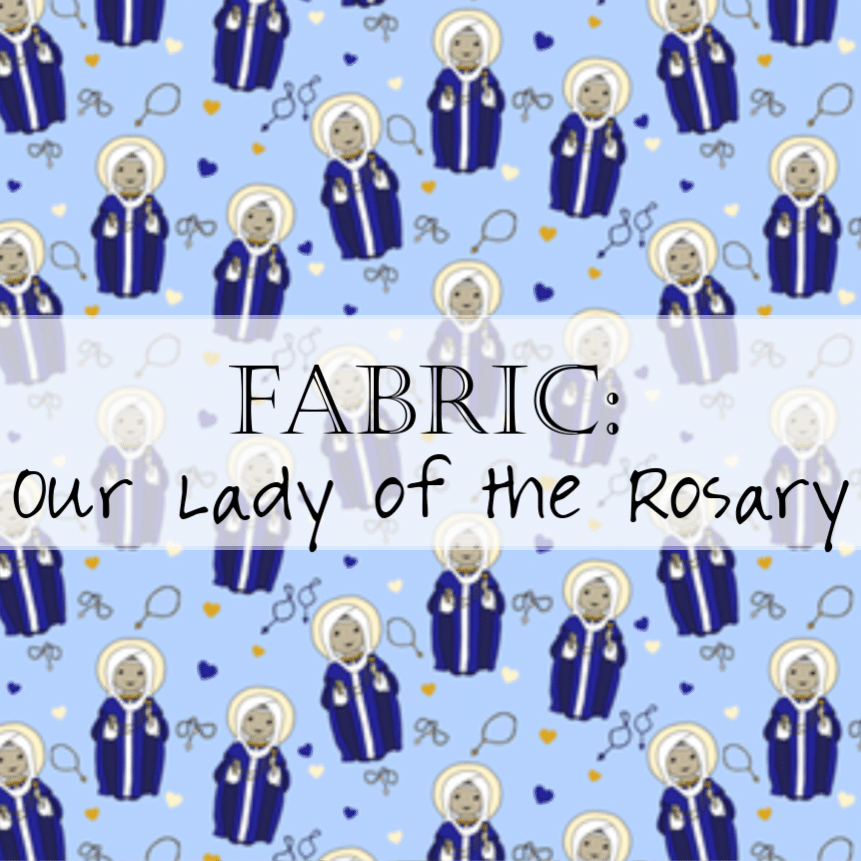 Fabric: Our Lady of the Rosary