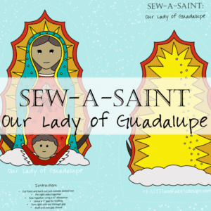 Sew a Saint Our Lady of Guadalupe Fabric