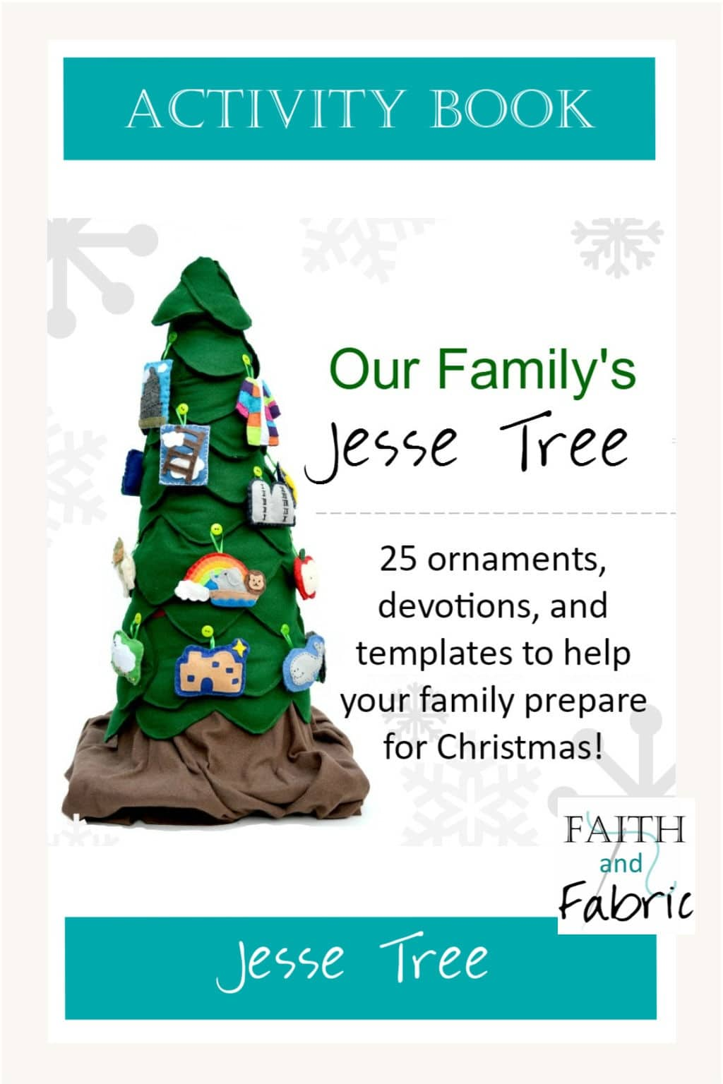 Our Family's Jesse Tree: 25 ornaments, devotions, and games to help your family prepare during Advent! You'll find Jesse Tree ideas, templates, and sewing patterns along with games for kids and prayers for the whole family inside.