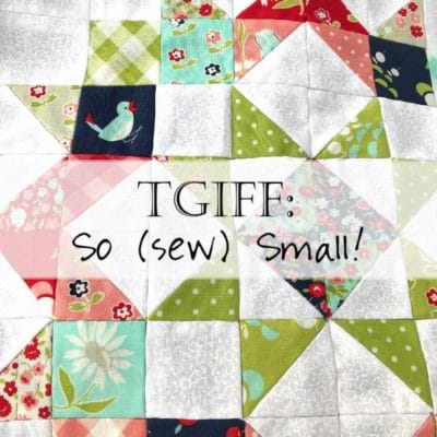 TGIFF: So Sew Small