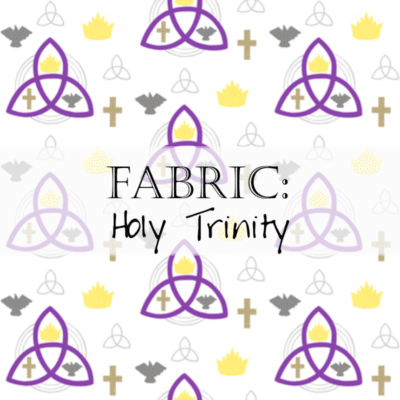 Fabric: Holy Trinity (Trinity Sunday)