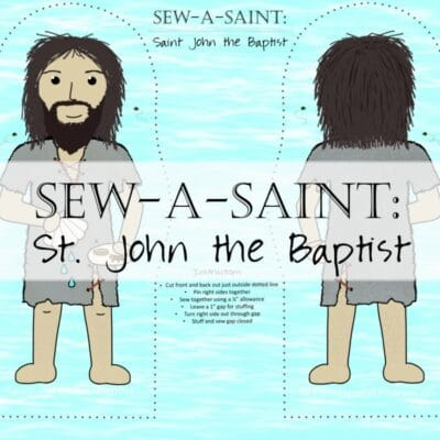 Sew-a-Saint: St. John the Baptist