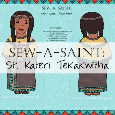 Sew-a-Saint: St. Kateri Tekakwitha