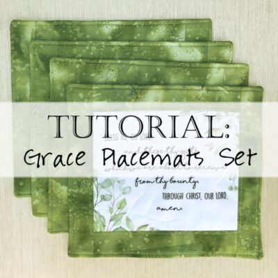 "Tutorial: Sew a Set of ""Grace"" Placemats (prayer before meals)"