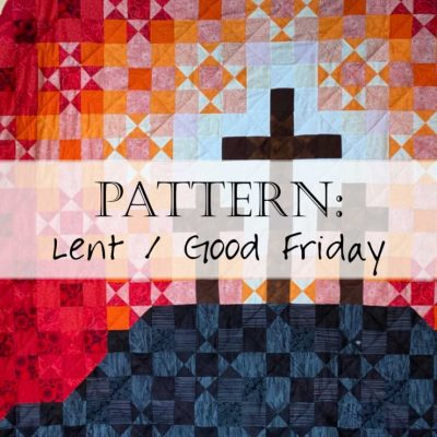 Pattern: Lent Quilt - Good Friday - Golgotha