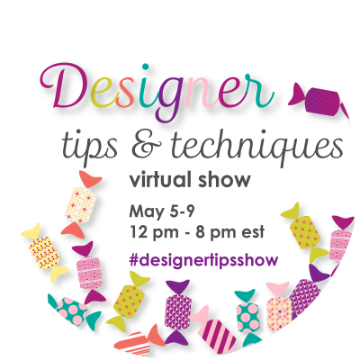 Designer's Tips and Tricks Virtual Quilt Show: May 5-9