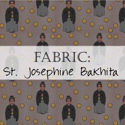 Fabric: St. Josephine Bakhita
