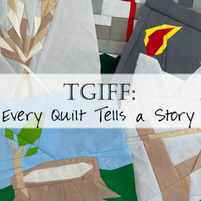 TGIFF: Every Quilt Tells a Story
