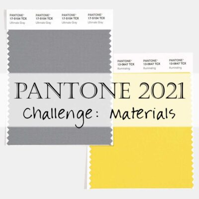 Pantone 2021 Artisan Challenge: Week 2 (Materials) Linkup